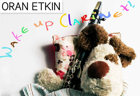 ORAN ETKIN // wake up clarinet